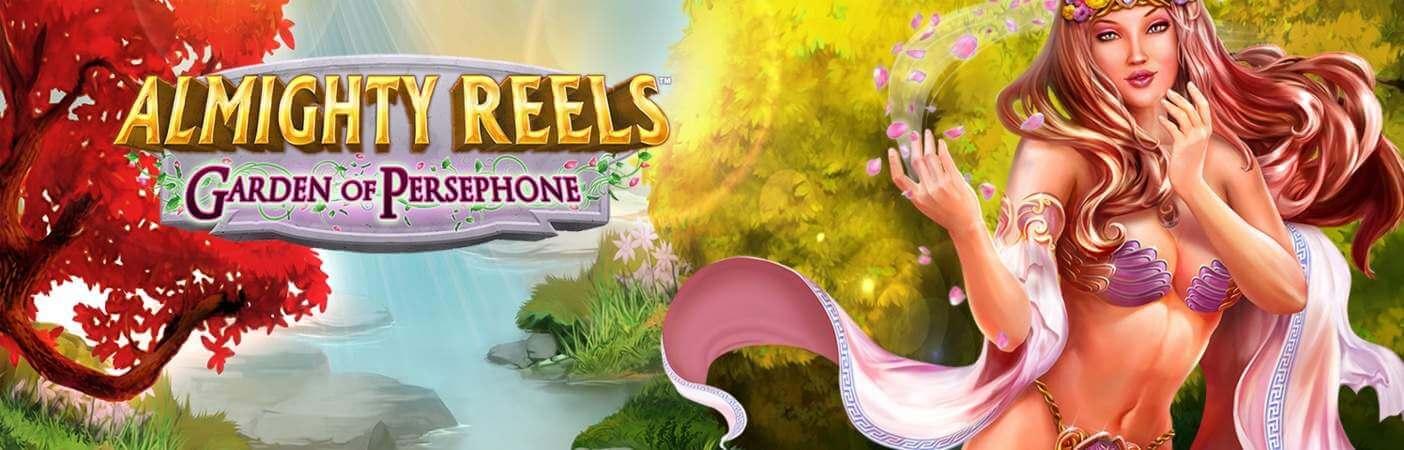 Almighty Reels – Garden of Persephone