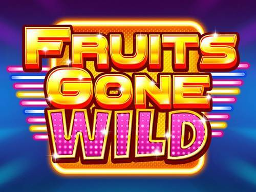 Fruits Gone Wild slot
